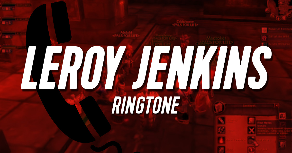 Leroy Jenkins Ringtone